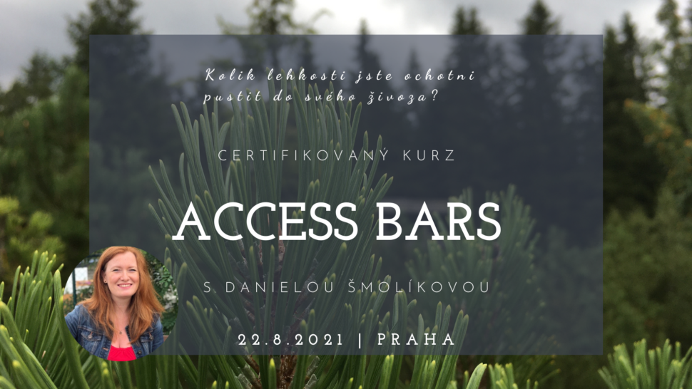 Kurz Access Bars Praha 22.8.2021